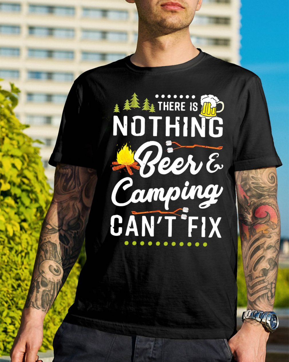 There is nothing beer and camping can't fix shirt