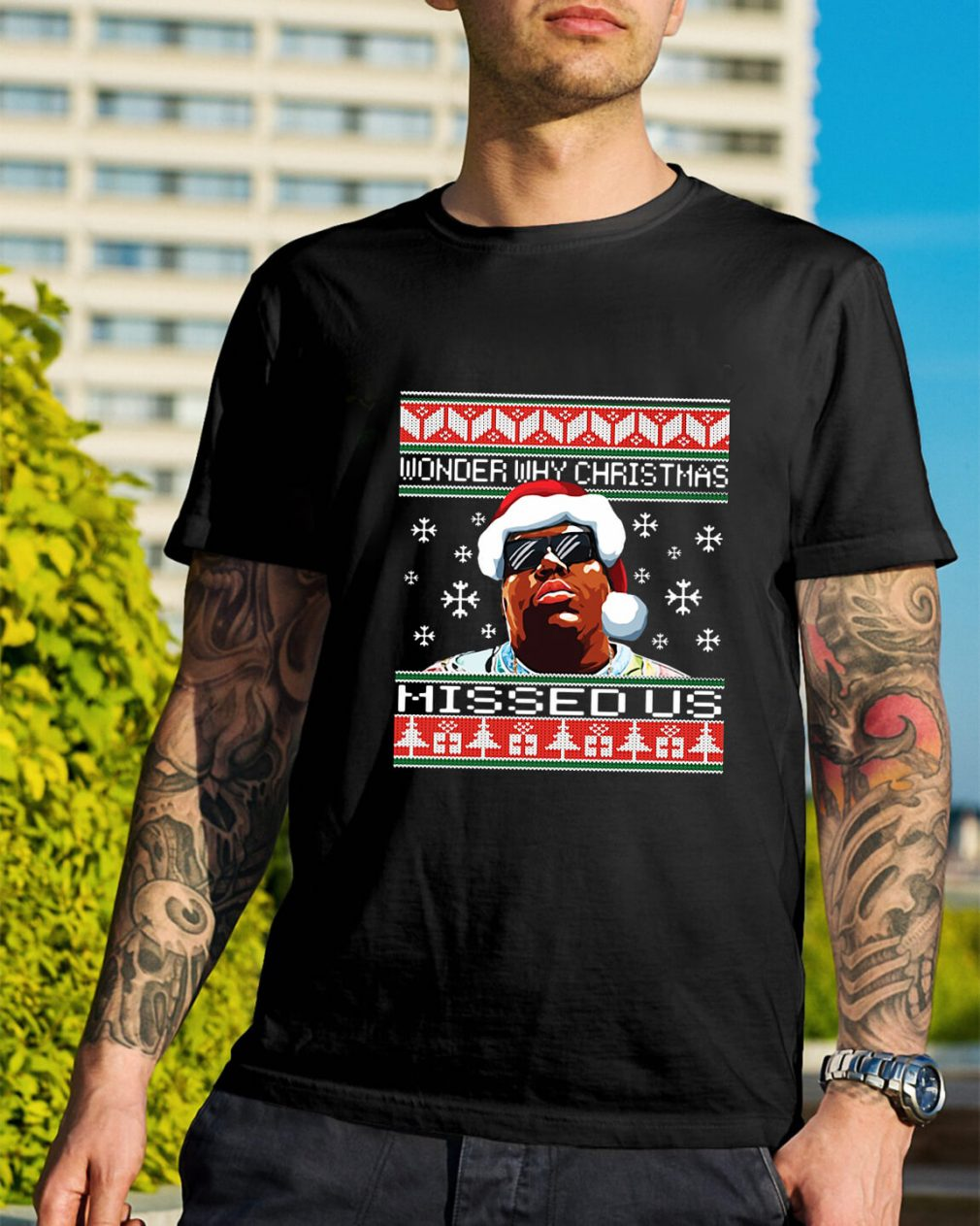 Notorious wonder why Christmas missed us ugly Guys Shirt
