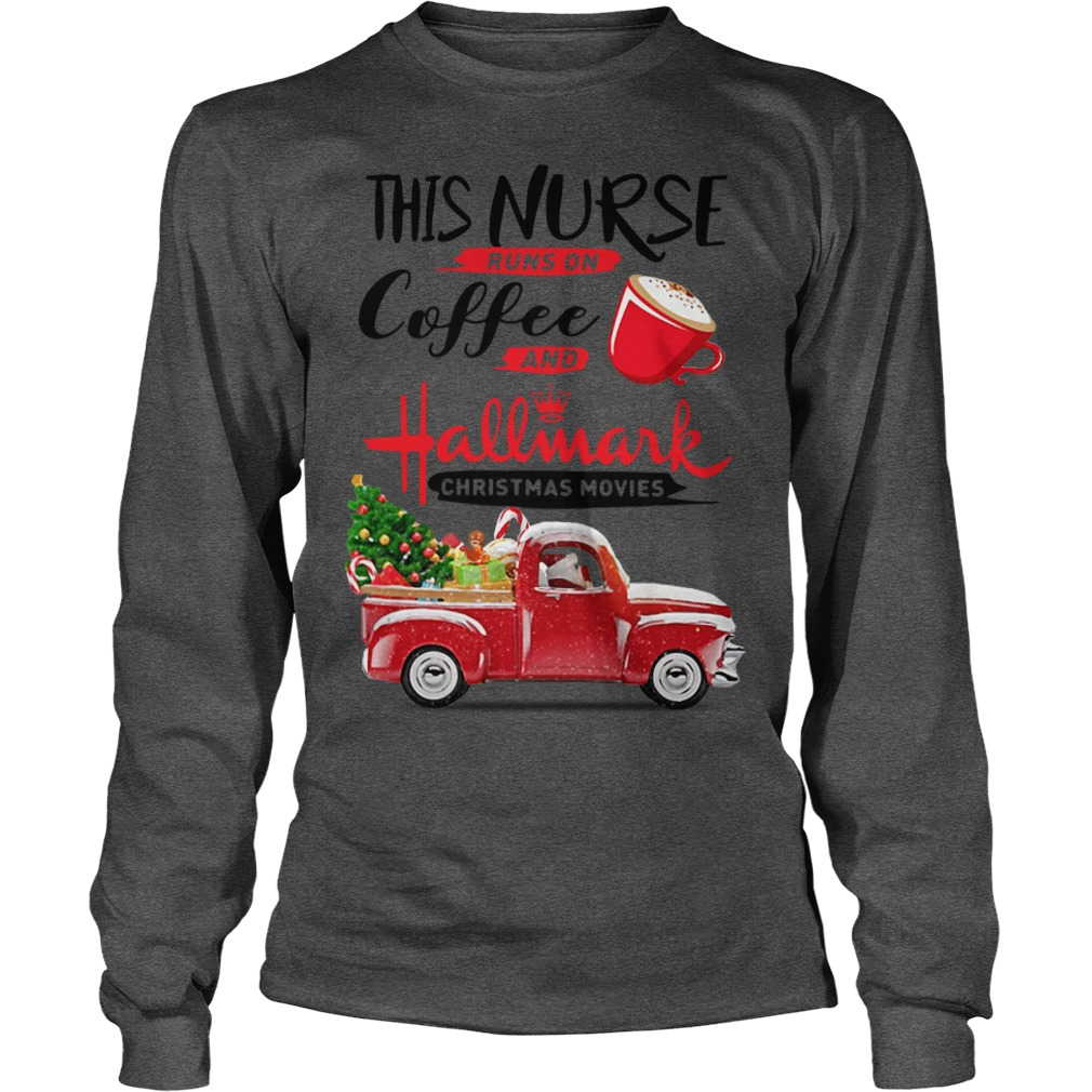 This nurse runs on coffee and Hallmark Christmas movies Longsleeve Tee