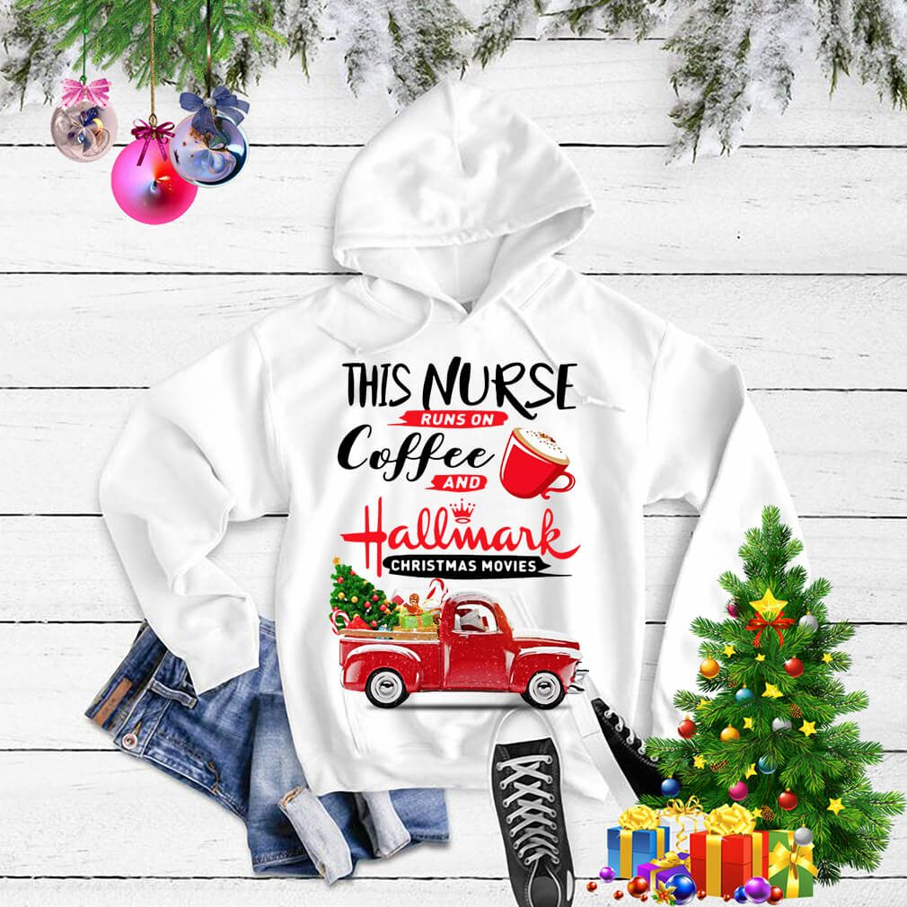 This nurse runs on coffee and Hallmark Christmas movies shirt, sweater