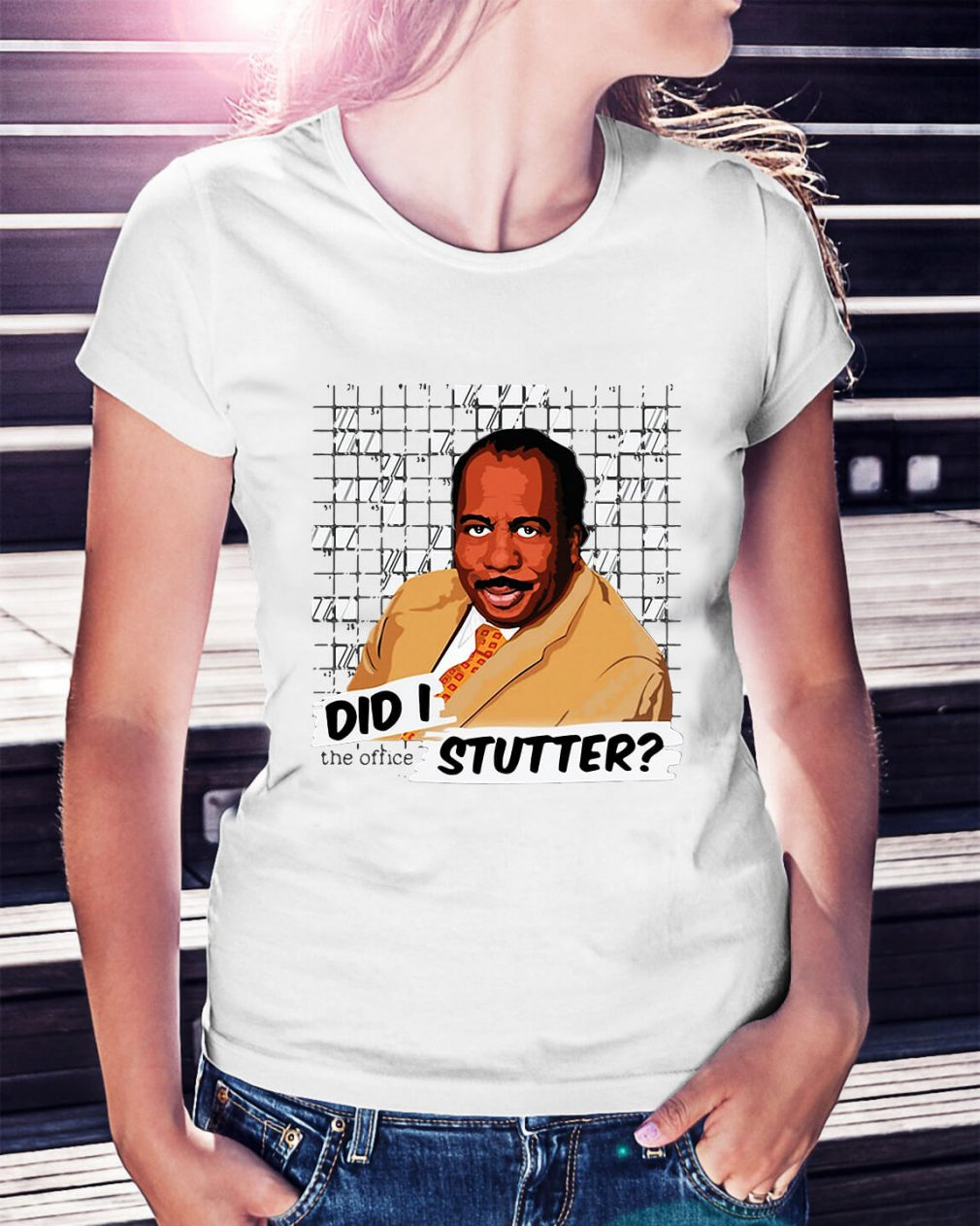 The office Stanley Hudson did I stutter Ladies Tee