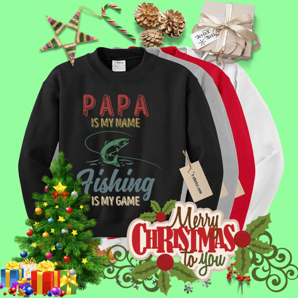 Papa is my name fishing is my game Sweater