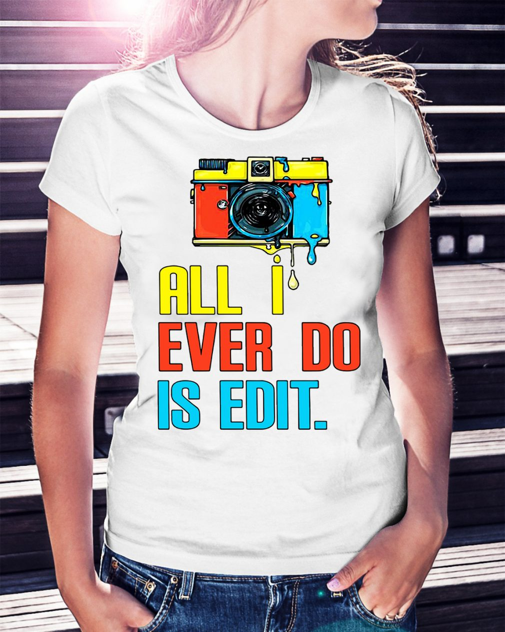 Photographer all I ever do is edit Ladies Tee