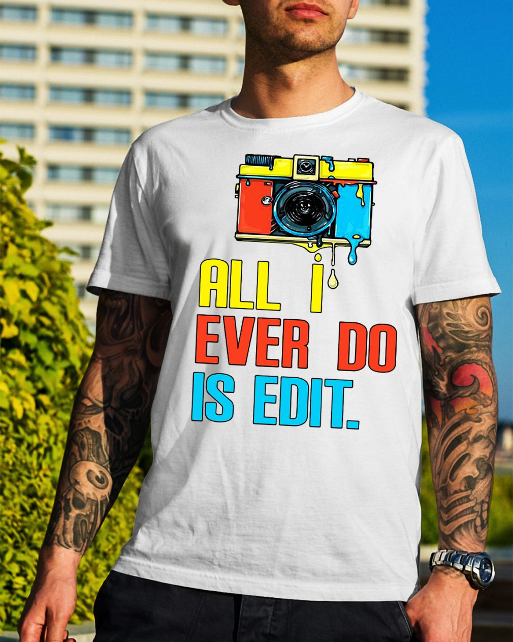 Photographer all I ever do is edit shirt