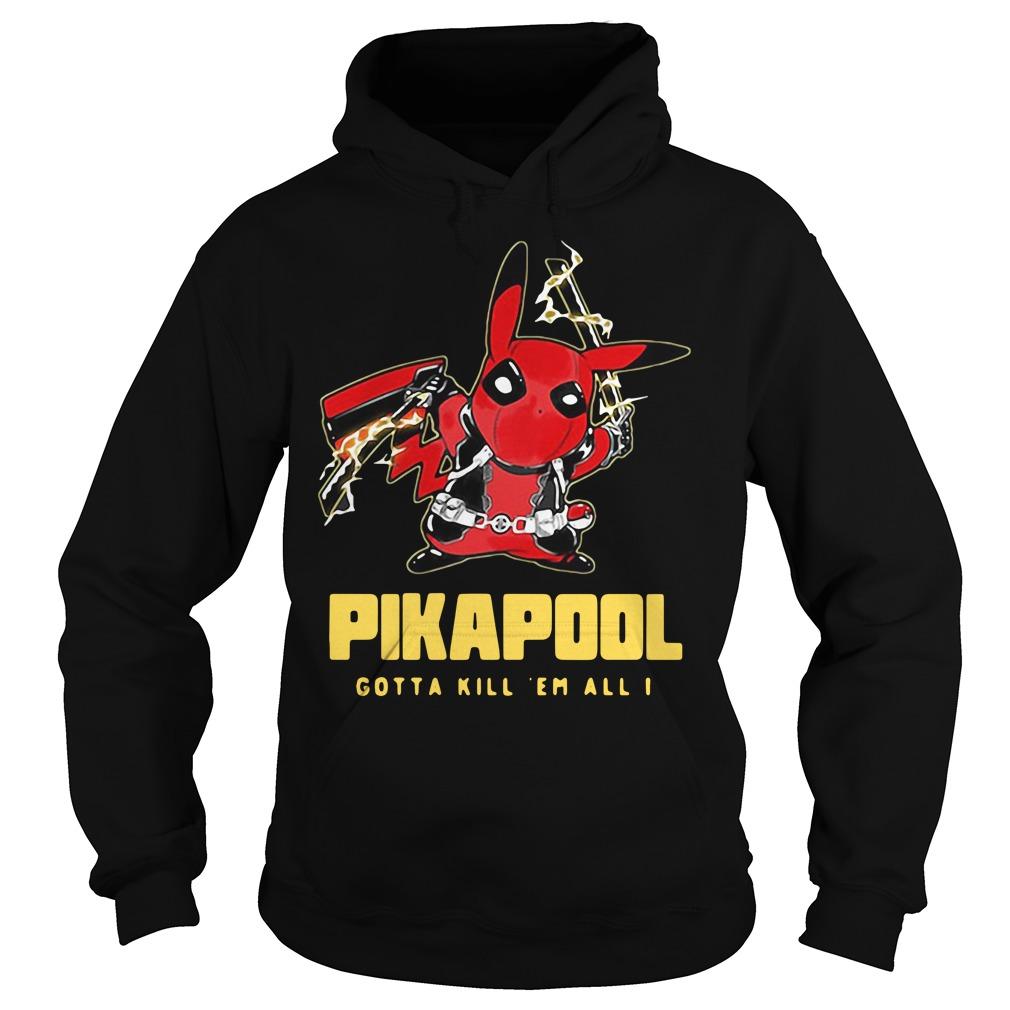 Pikapool gotta kill 'em all I Hoodie