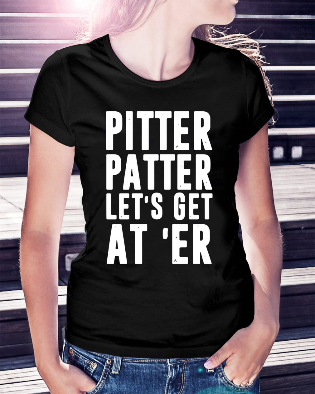 Pitter Patter let's get at 'er Ladies Tee