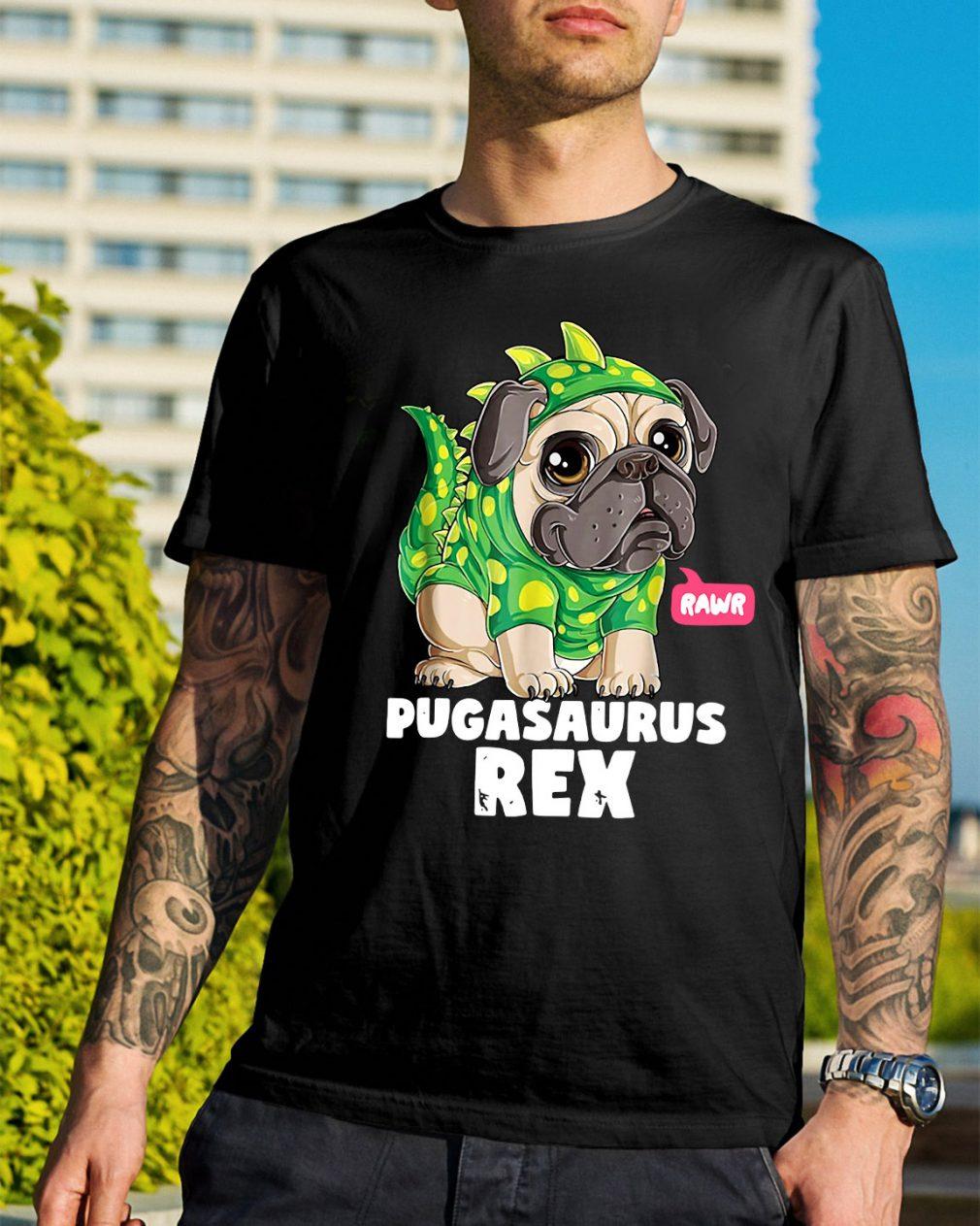 Rawr Pugasaurus Rex shirt