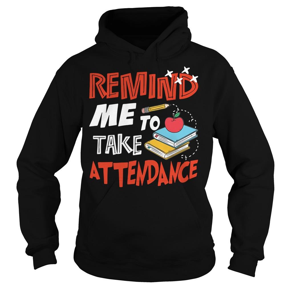 Remind me to take attendance Hoodie
