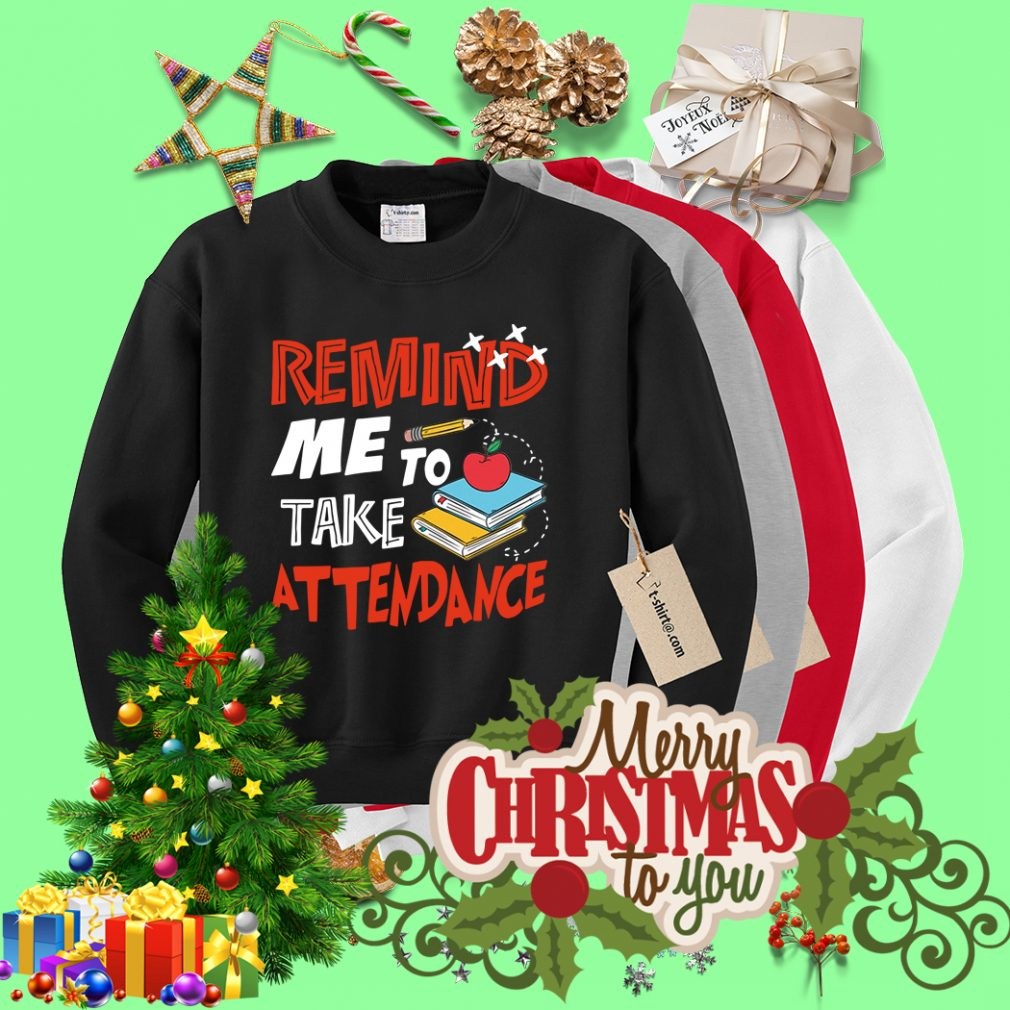 Remind me to take attendance Sweater