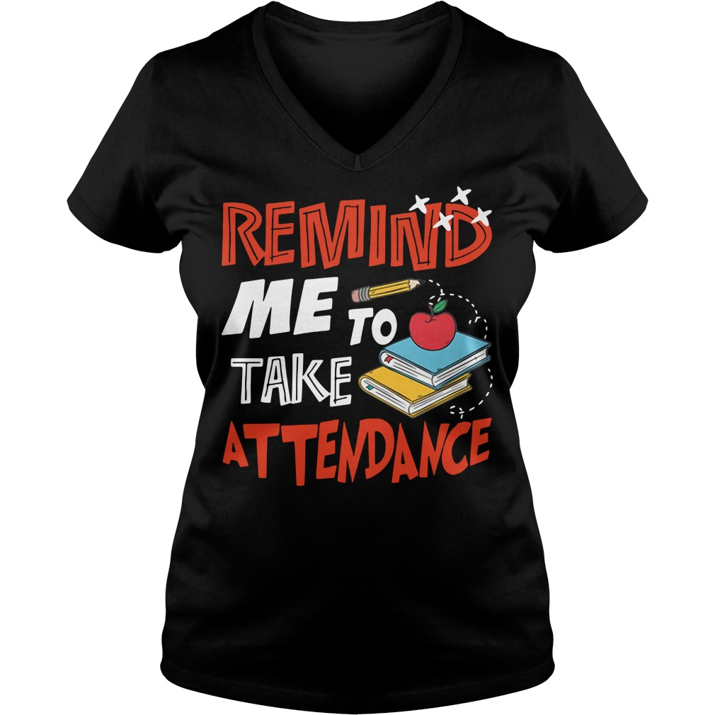 Remind me to take attendance V-neck T-shirt