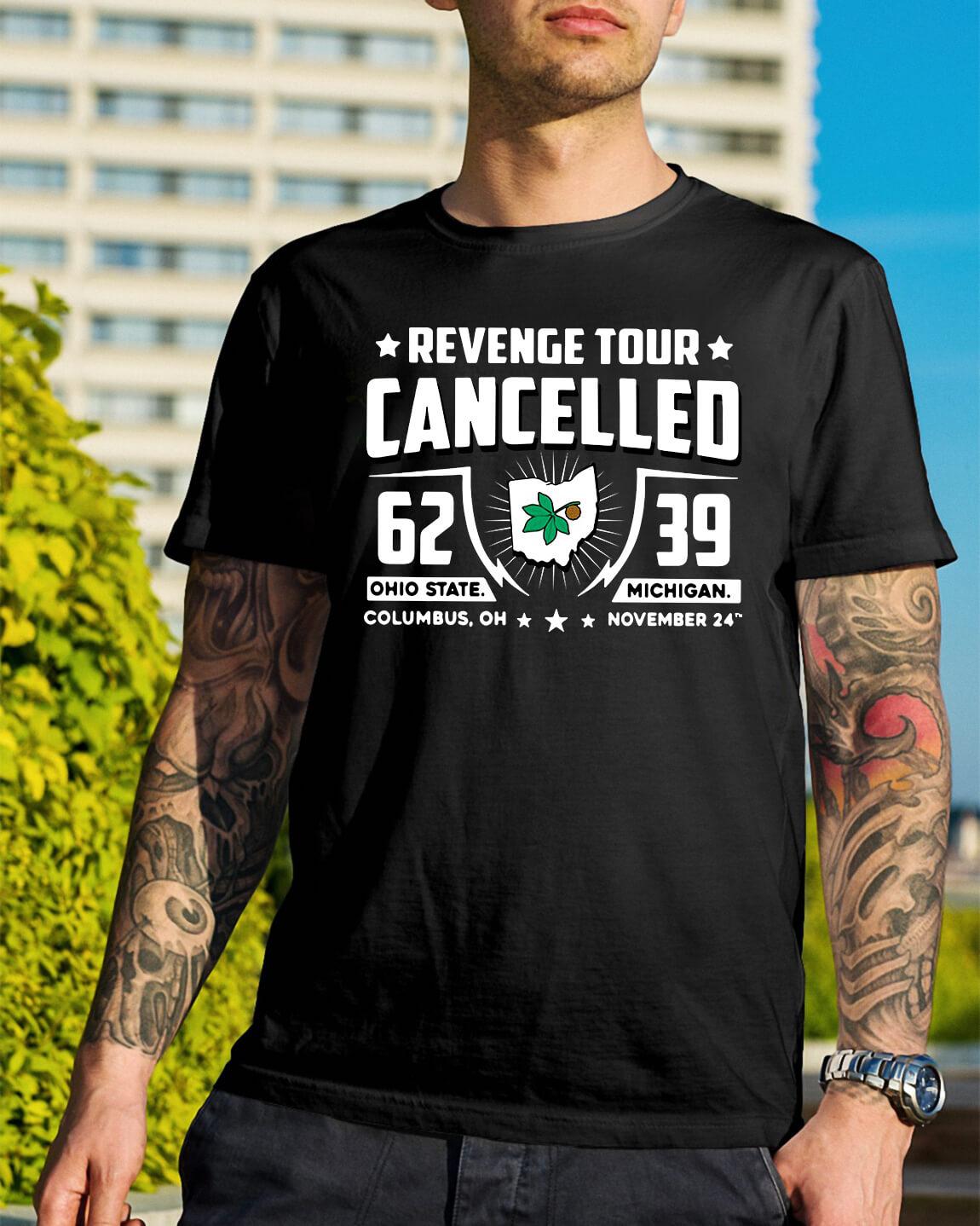 7259e699 Revenge tour Cancelled 62 39 Ohio State vs Michigan shirt, hoodie
