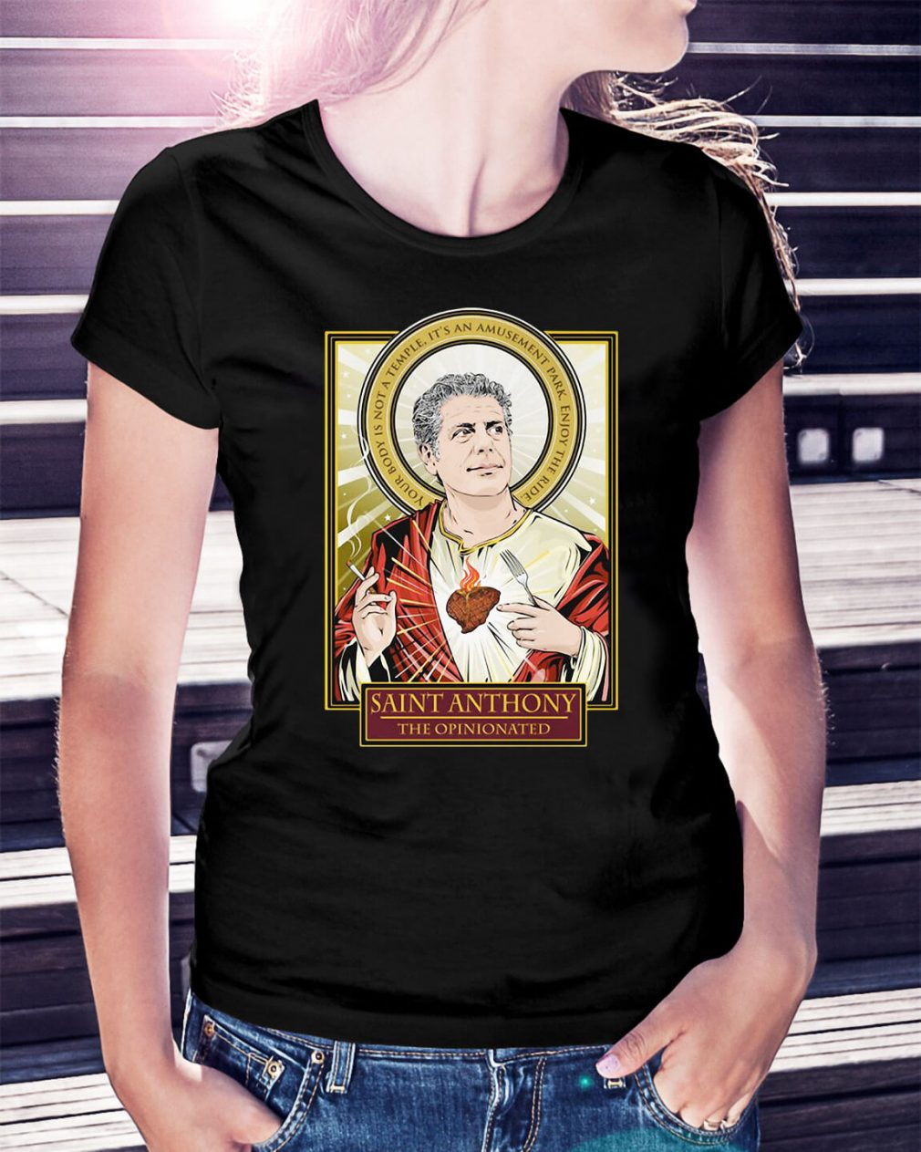 RIP Saint Anthony Bourdain The Opinionated Ladies Tee