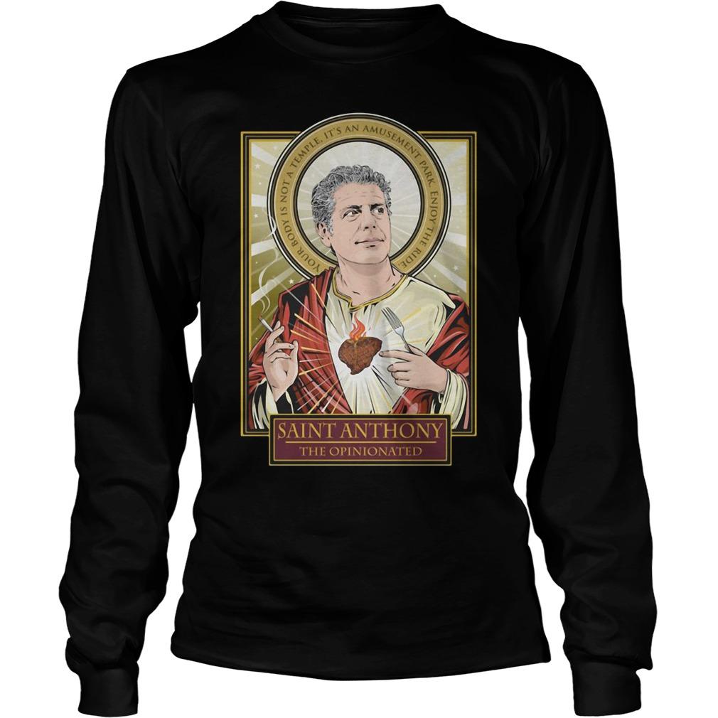 RIP Saint Anthony Bourdain The Opinionated Longsleeve Tee