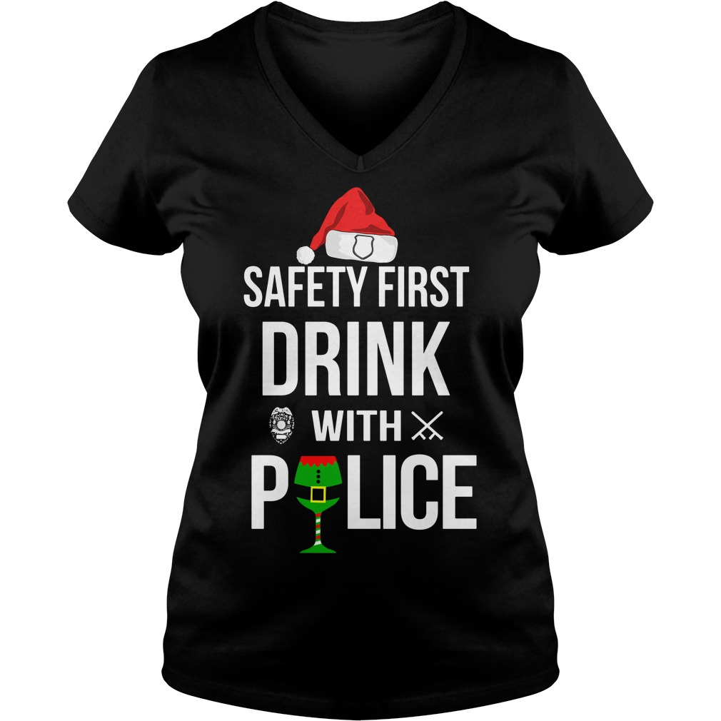 Safety first drink with police Christmas V-neck T-shirt