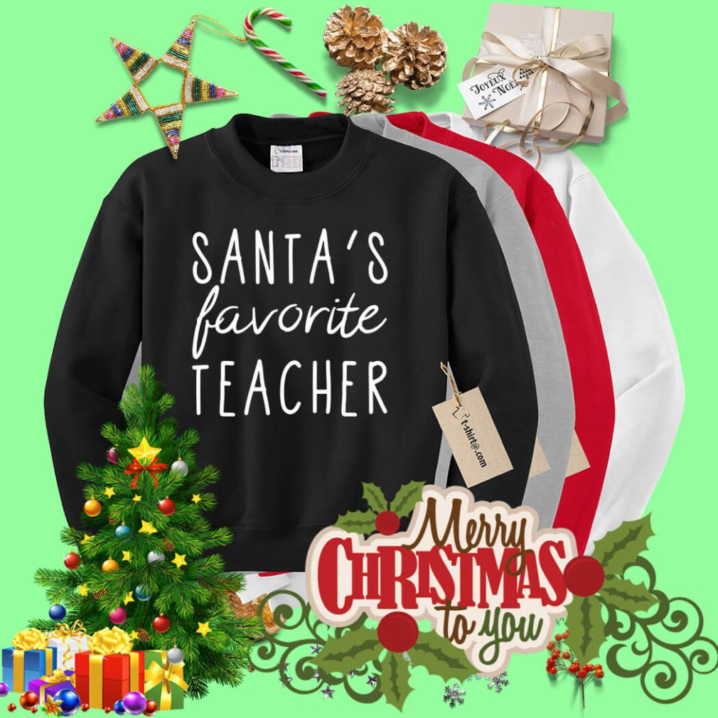 Santa's favorite teacher Sweater