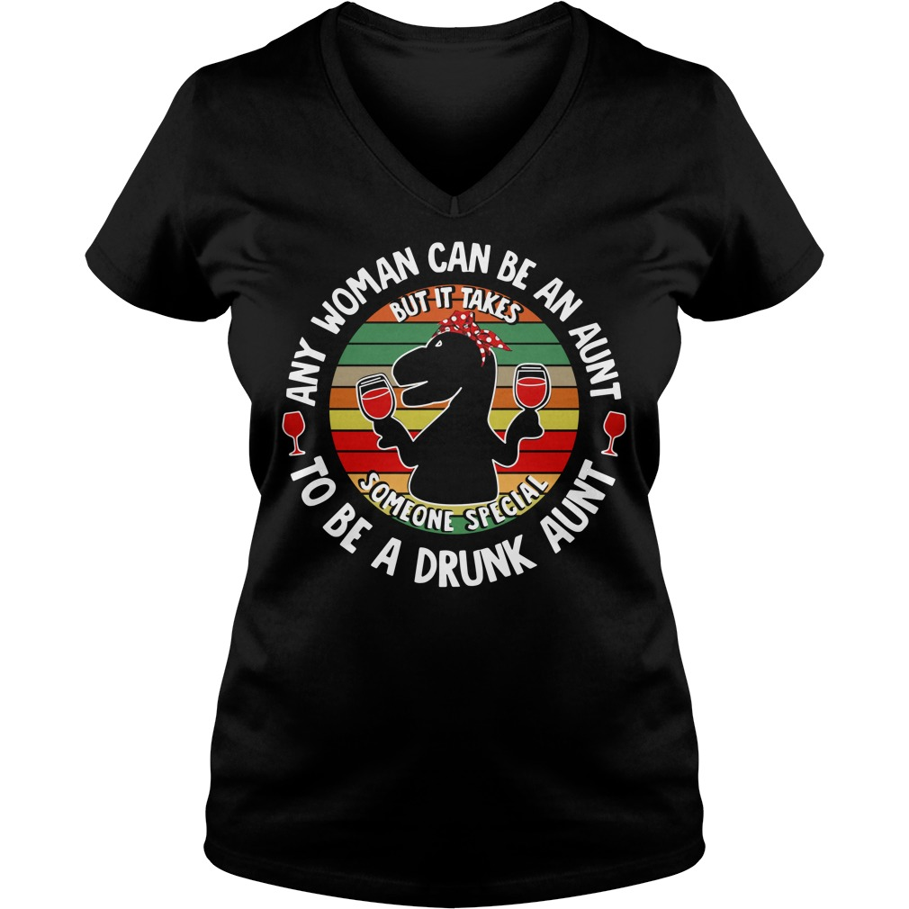 Saurus wine any woman can be an aunt to be a drunk aunt V-neck T-shirt