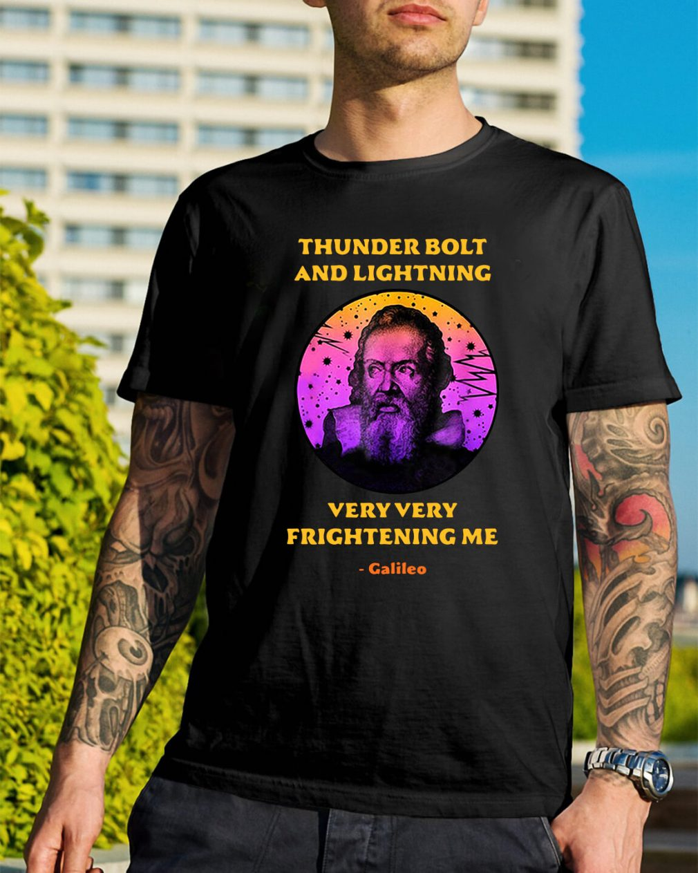 Science Galileo thunderbolt and lightning very very frightening me shirt