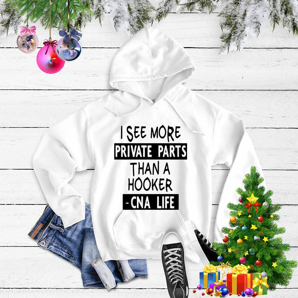 I see more private parts than a hooker CNA life Sweater