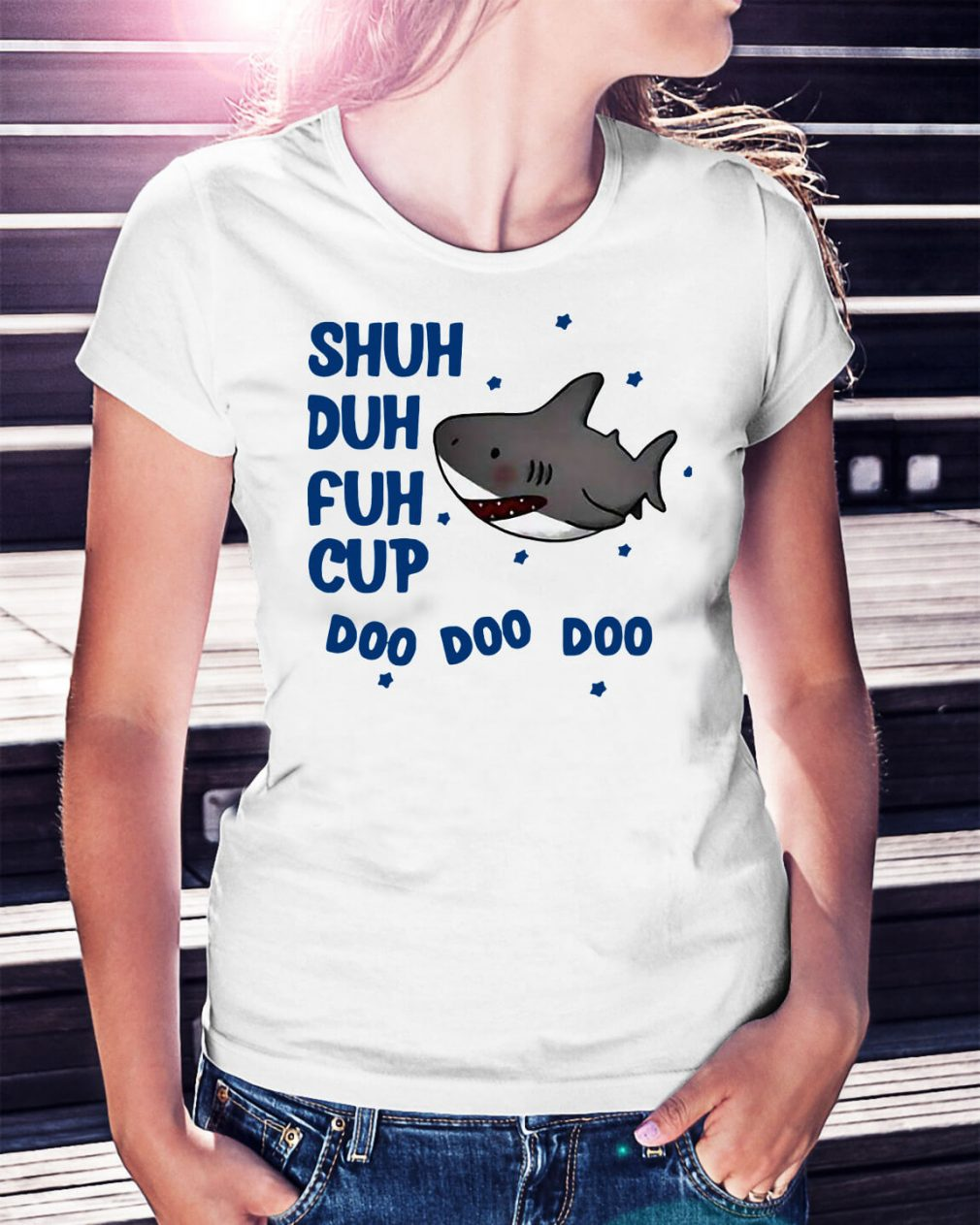 Shark shuh duh fuh cup doo doo doo Ladies Tee