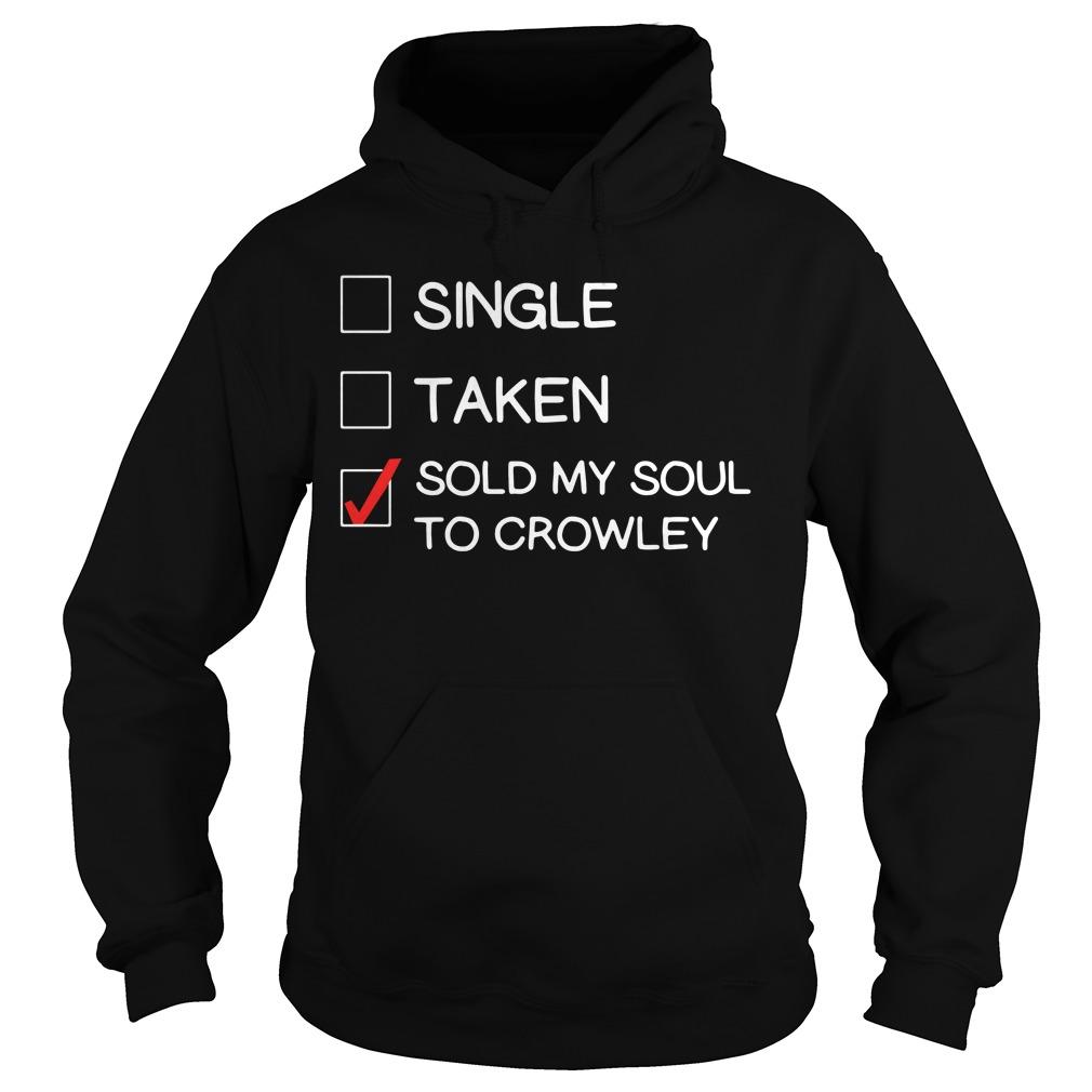 Single taken sold my soul to Crowley Hoodie