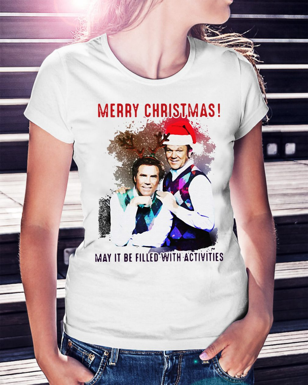 Step Brothers Merry Christmas may it be filled with activities Ladies Tee