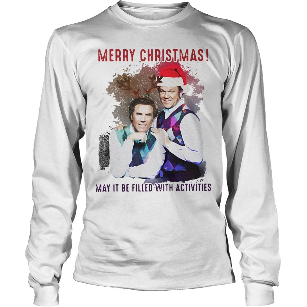 Step Brothers Merry Christmas may it be filled with activities Longsleeve Tee