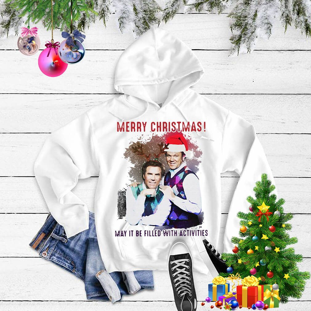 Step Brothers Merry Christmas may it be filled with activities shirt, sweater