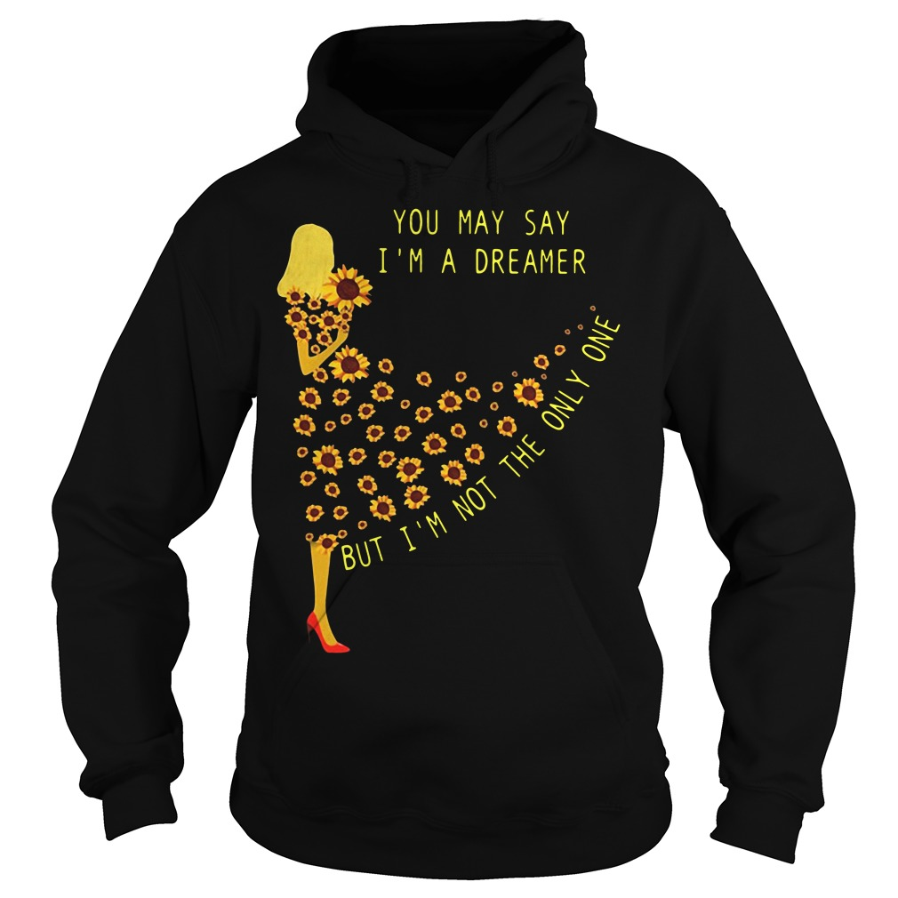 Sunflower girl you may say I'm a dreamer but I'm not the only one Hoodie