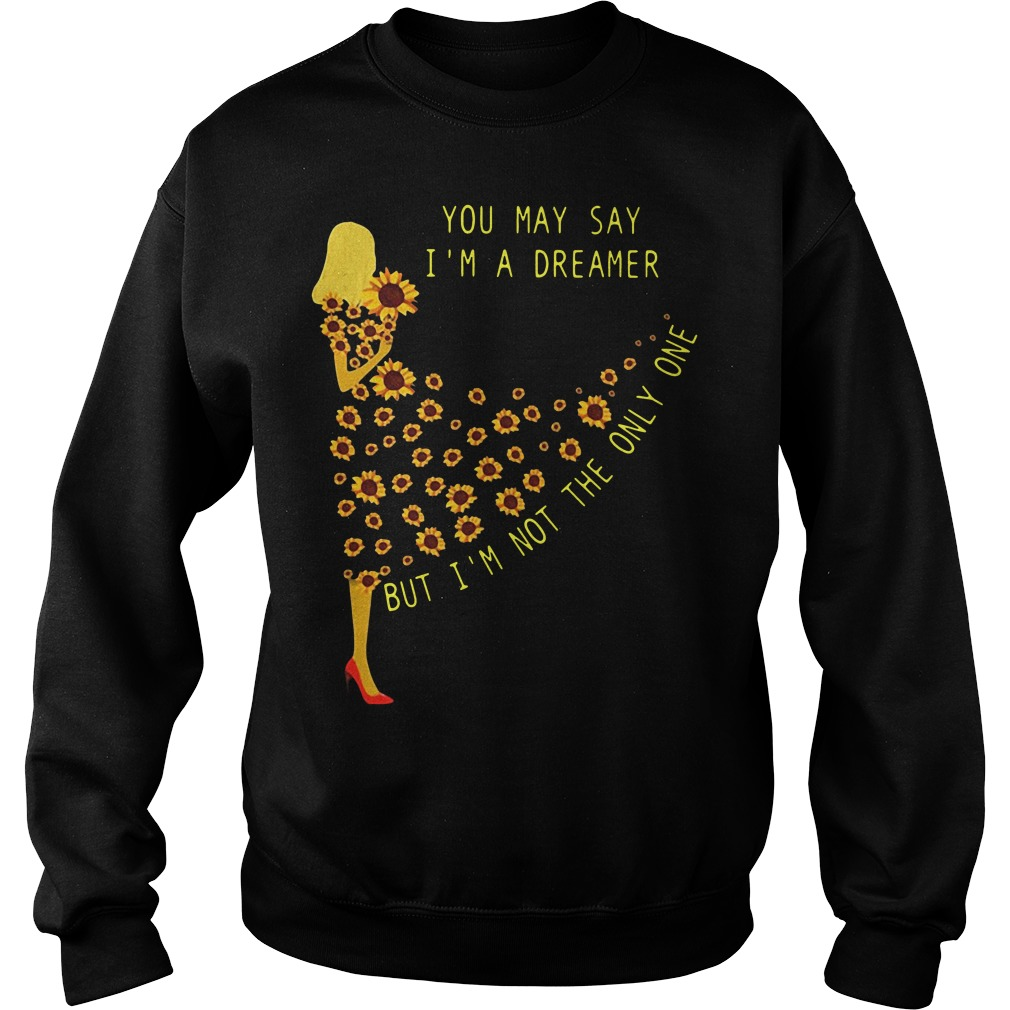 Sunflower girl you may say I'm a dreamer but I'm not the only one Sweater