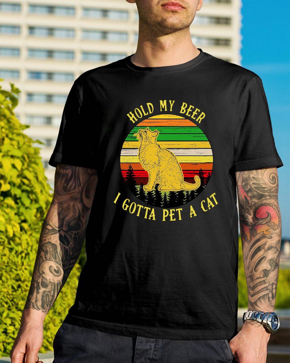 Sunset hold my beer I gotta pet a cat shirt