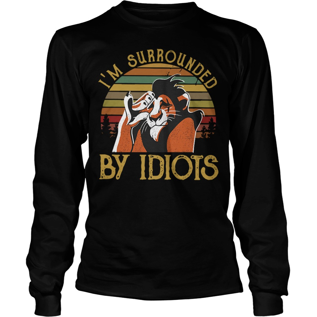 Sunset I'm surrounded by Idiots Longsleeve Tee