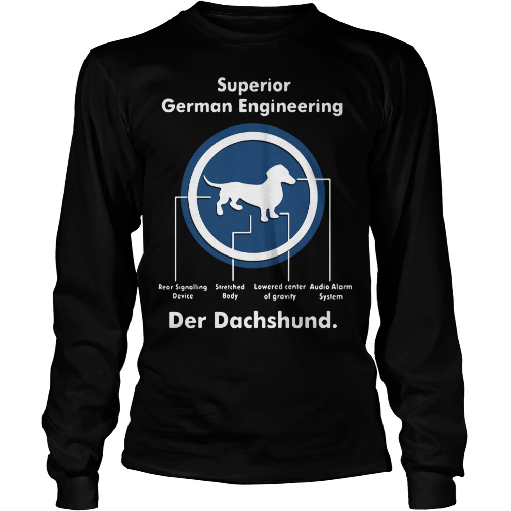 Superior German Engineering der Dachshund Longsleeve Tee