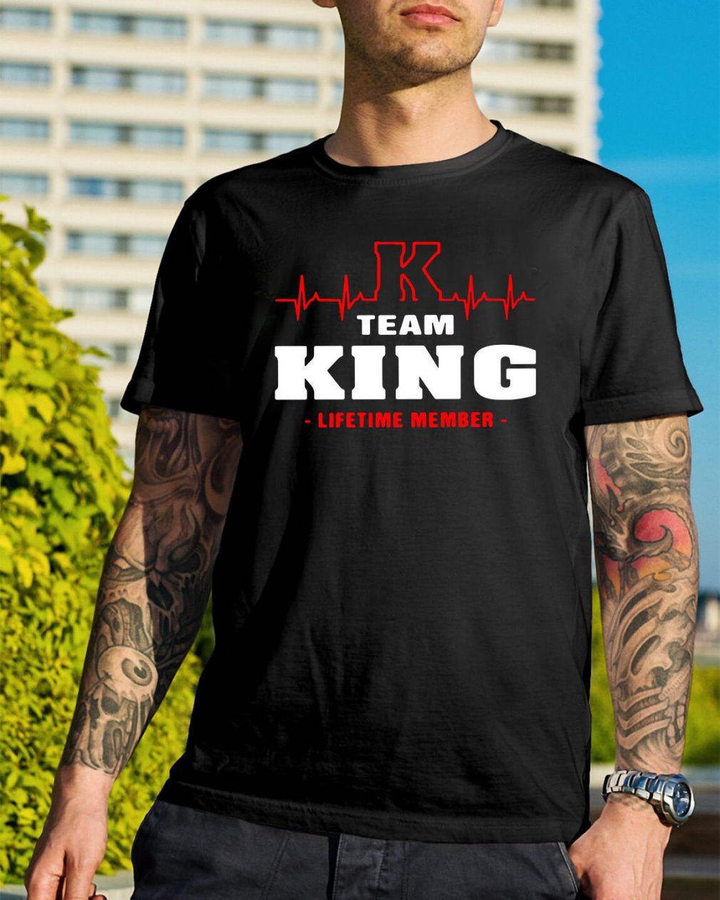 Team King lifetime member shirt