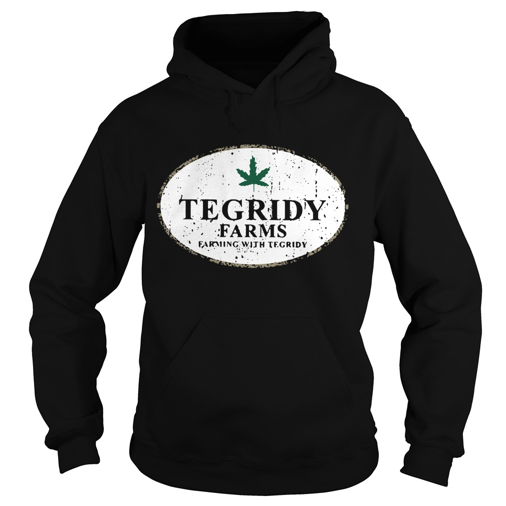 Tegridy farms farming with tegridy Hoodie
