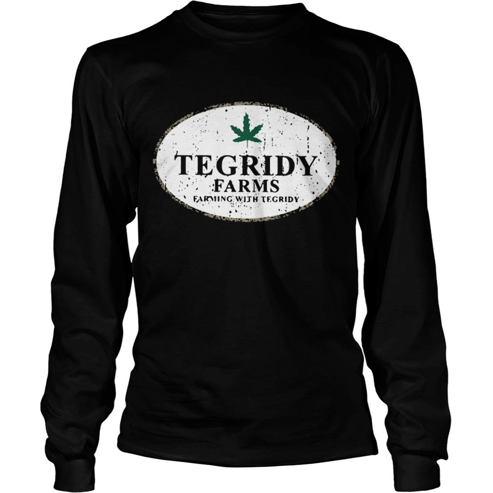Tegridy farms farming with tegridy Longsleeve Tee