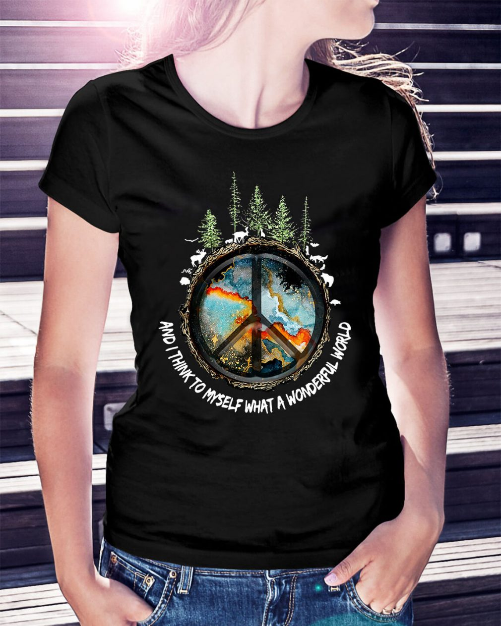 The earth's environment and I think to myself what a wonderful world Ladies Tee