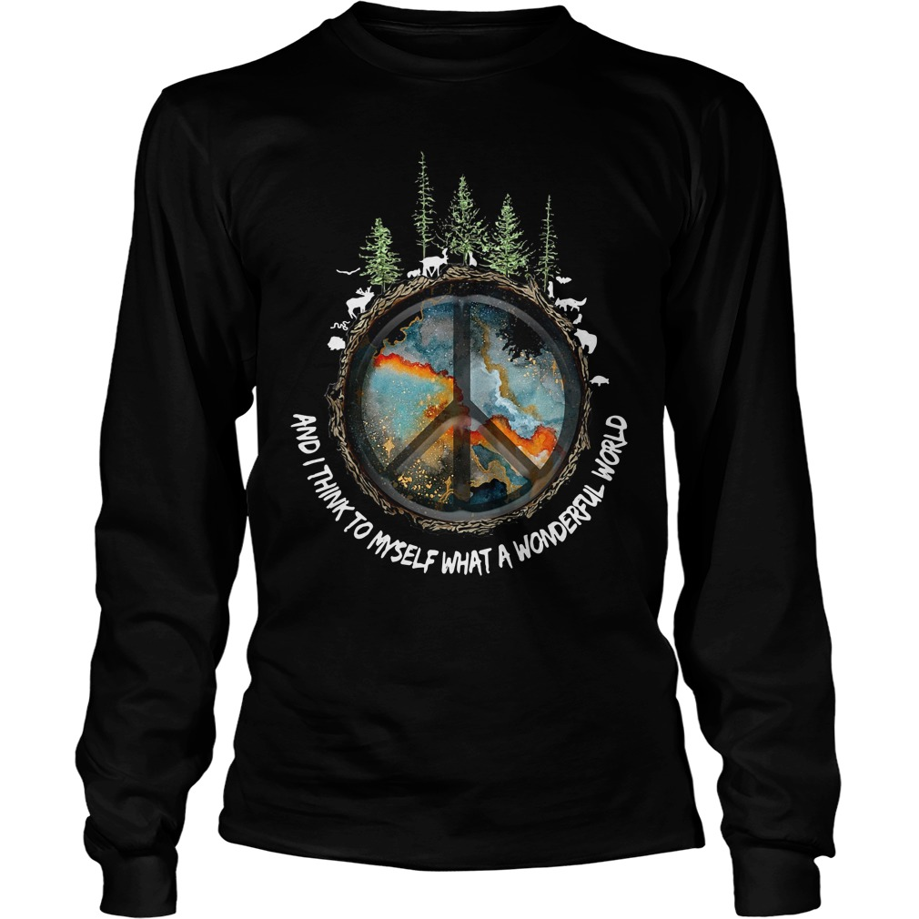 The earth's environment and I think to myself what a wonderful world Longsleeve Tee