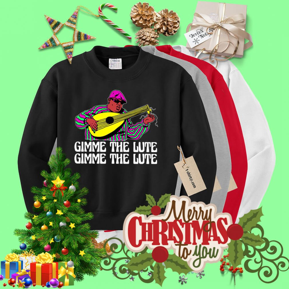 The Notorious B.I.G Gimme the Lute Gimme the Lute Sweater