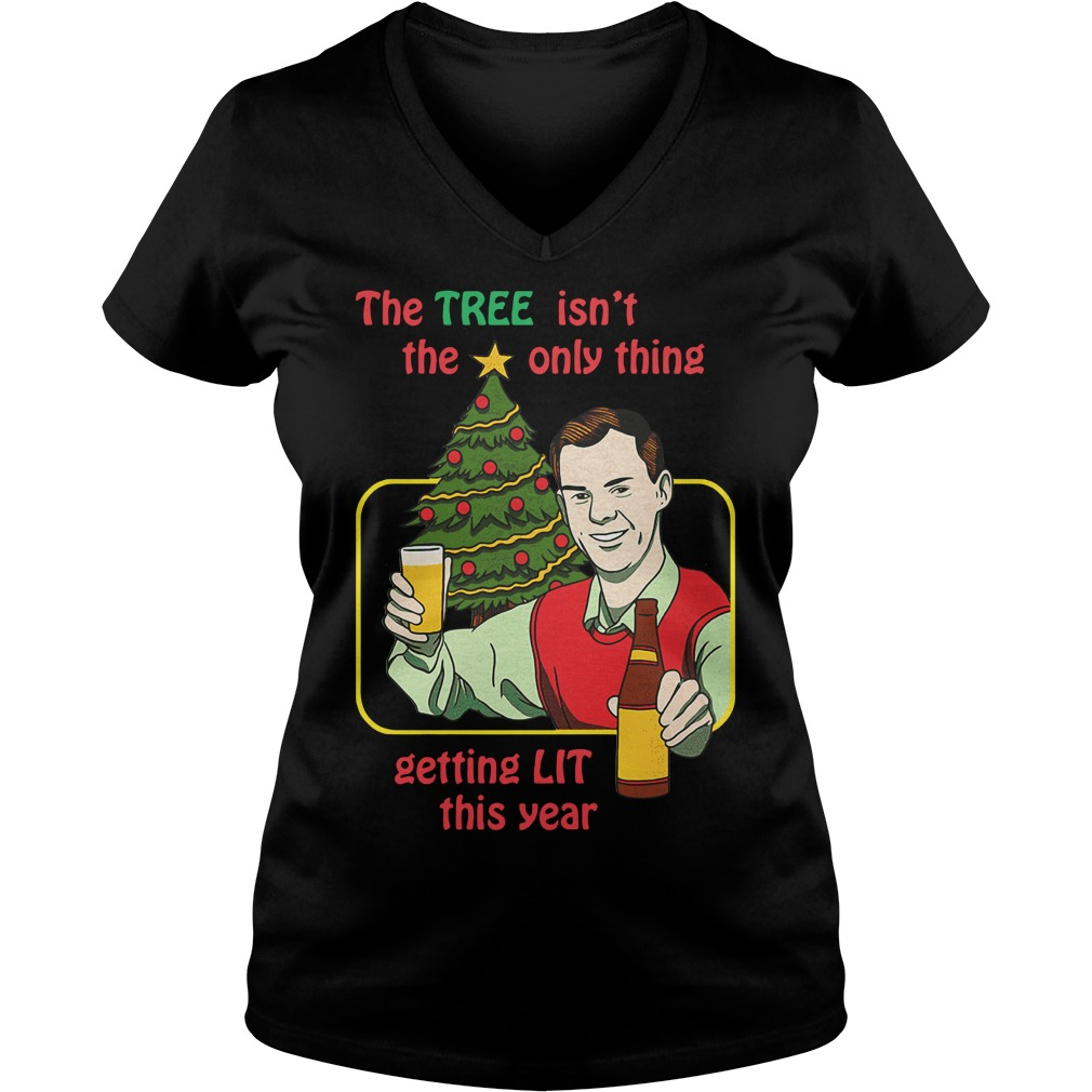 The tree isn't the only thing getting lit this year Christmas V-neck T-shirt