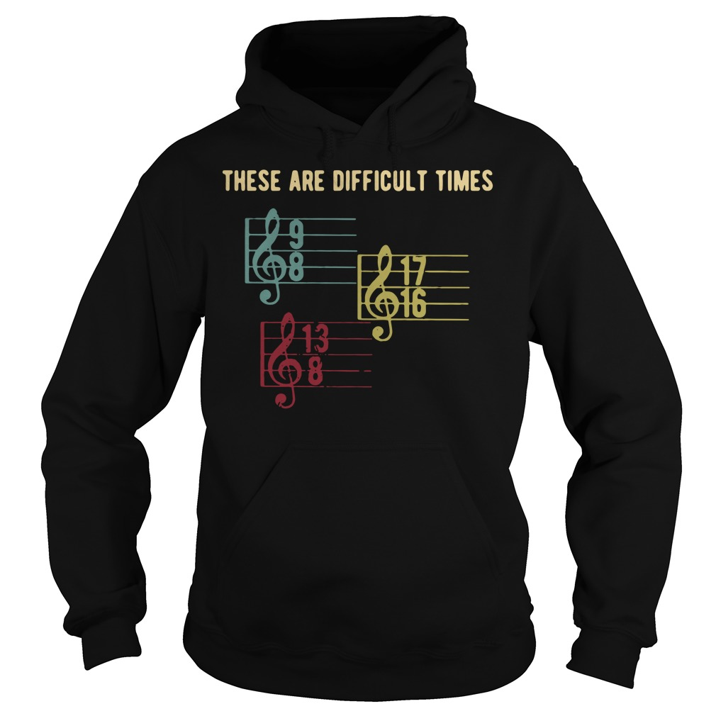 There are difficult times Hoodie