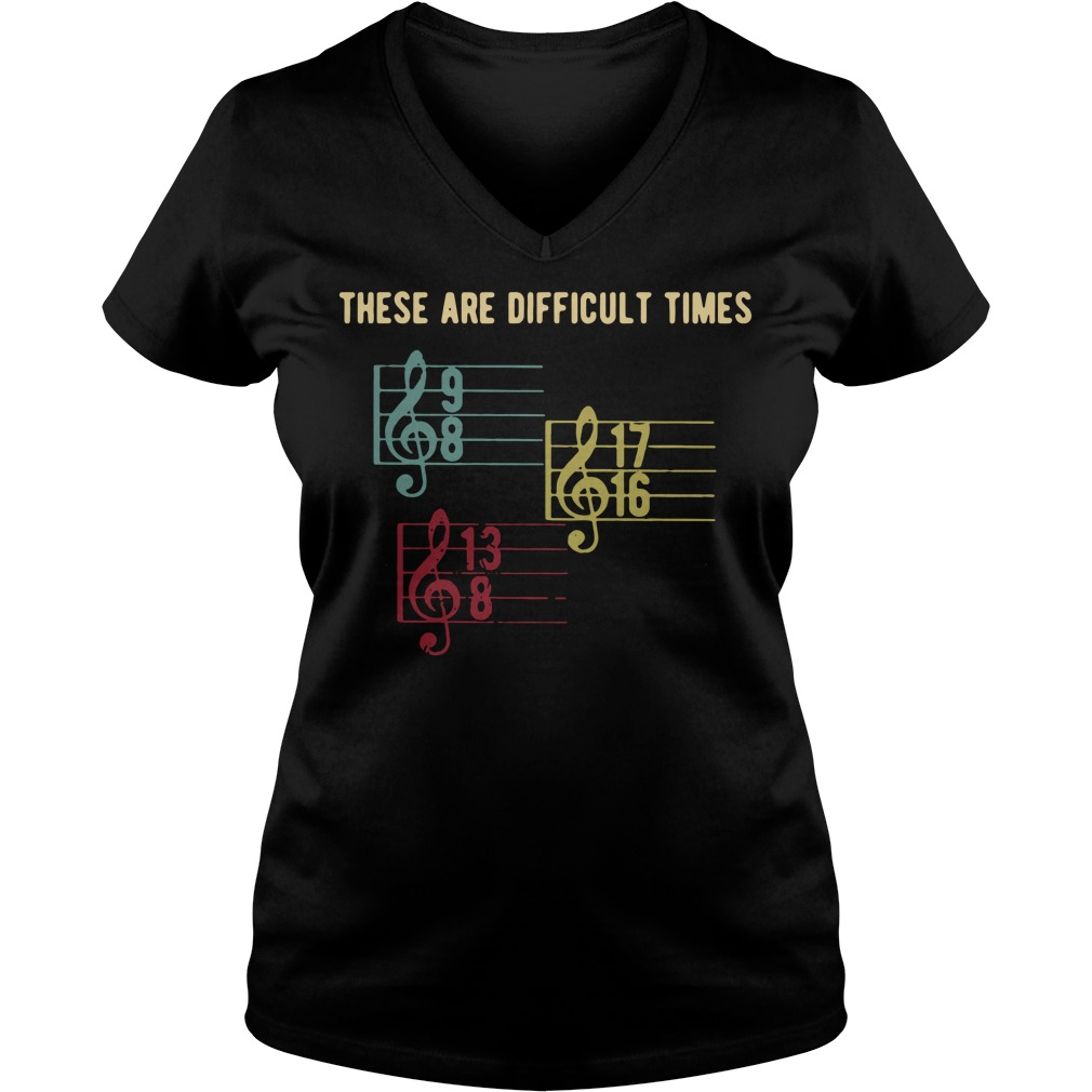 There are difficult times V-neck T-shirt