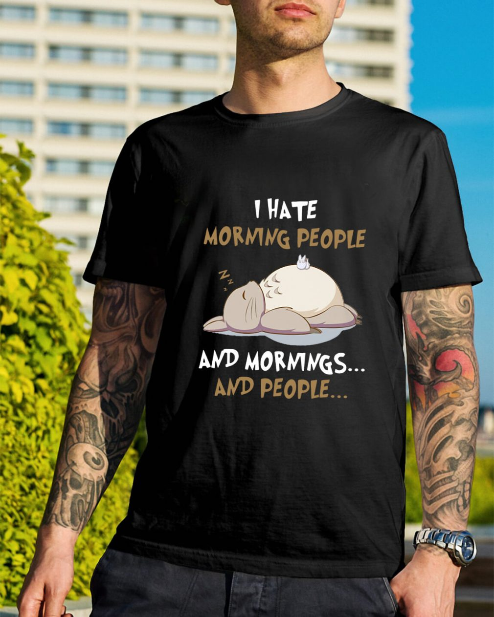 Totoro I hate morning people and mornings and people shirt