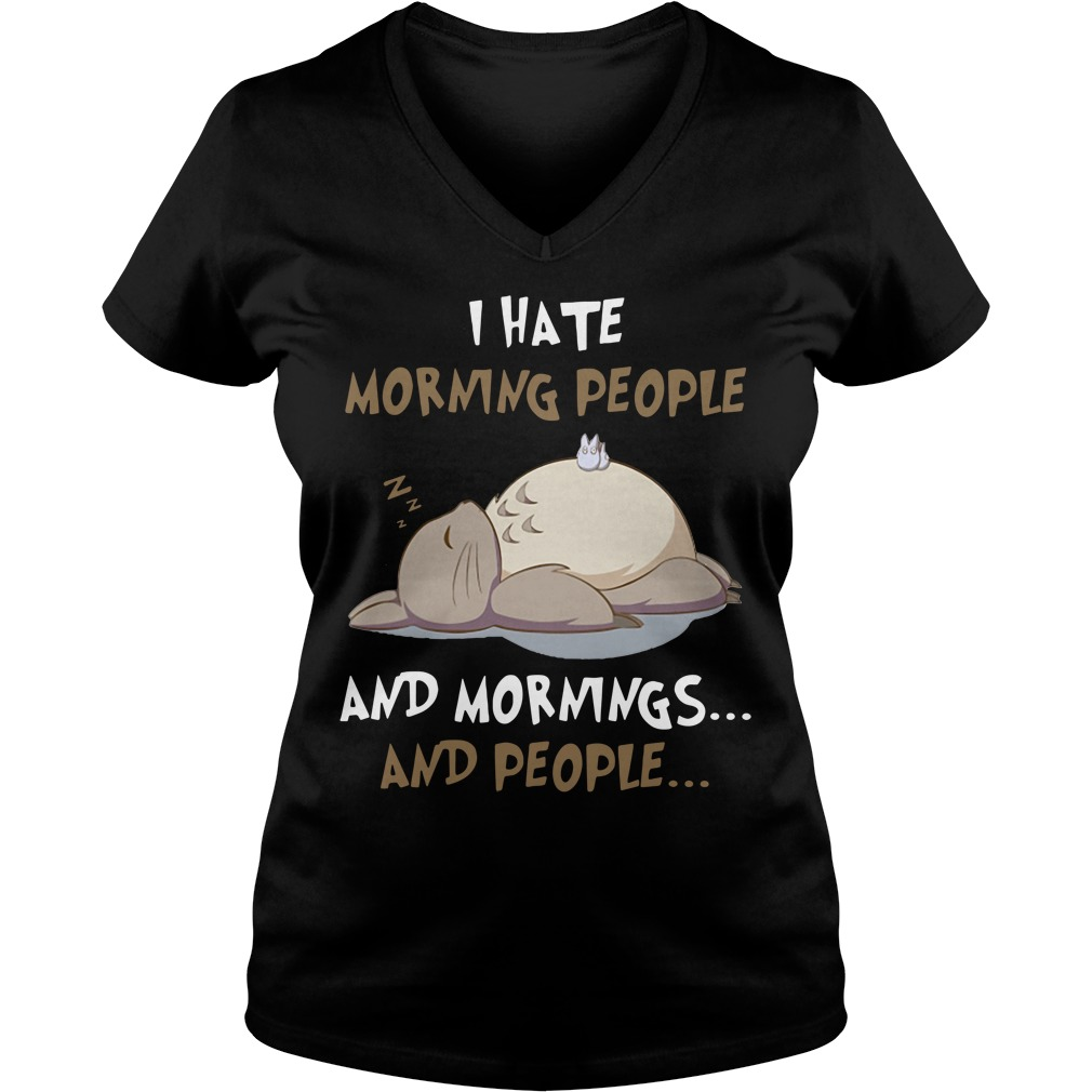 Totoro I hate morning people and mornings and people V-neck T-shirt