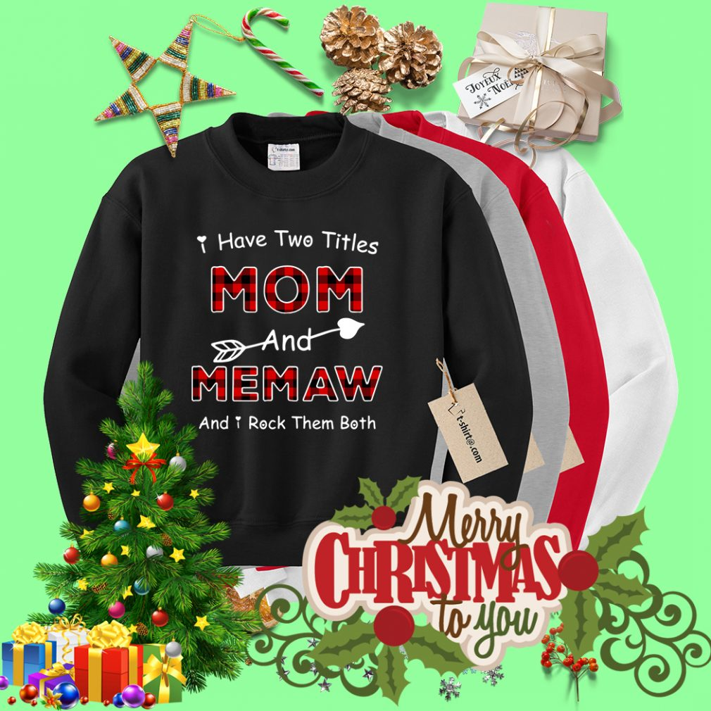 I have two titles mom and Memaw and I rock them both Sweater