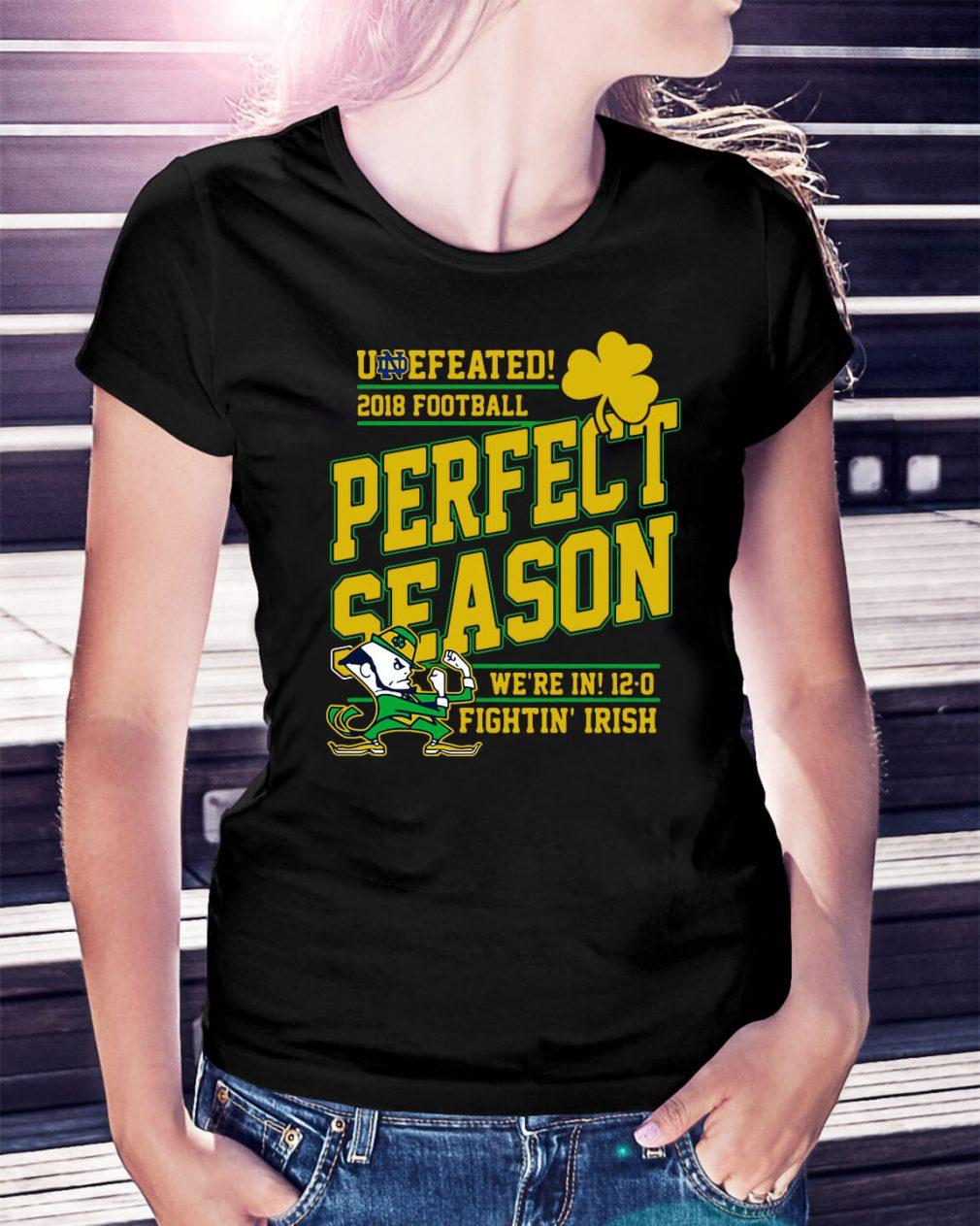 Undefeated 2018 football perfect season we're in 12-0 fightin' Irish Ladies Tee
