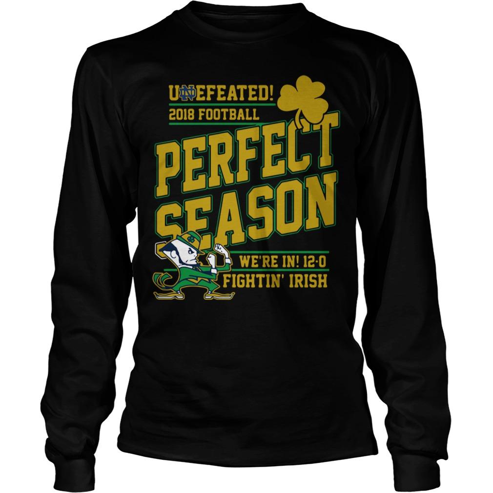 Undefeated 2018 football perfect season we're in 12-0 fightin' Irish Longsleeve Tee