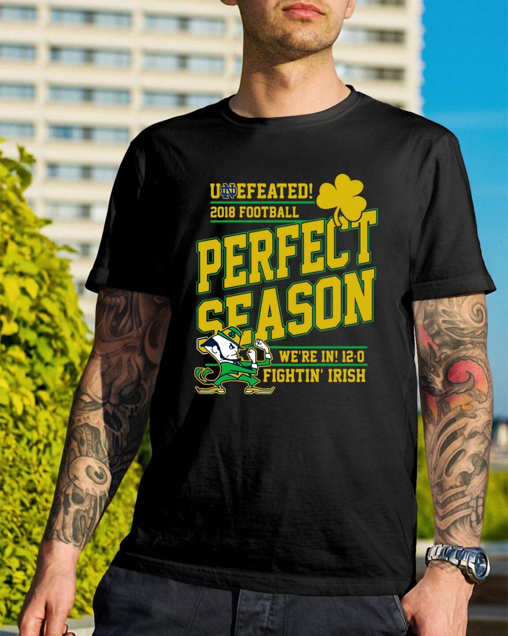 Undefeated 2018 football perfect season we're in 12-0 fightin' Irish shirt