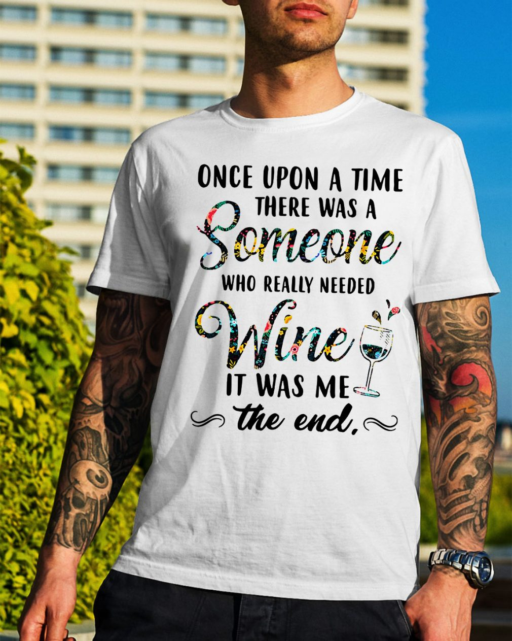 Once upon a time there was a someone who really needed wine shirt