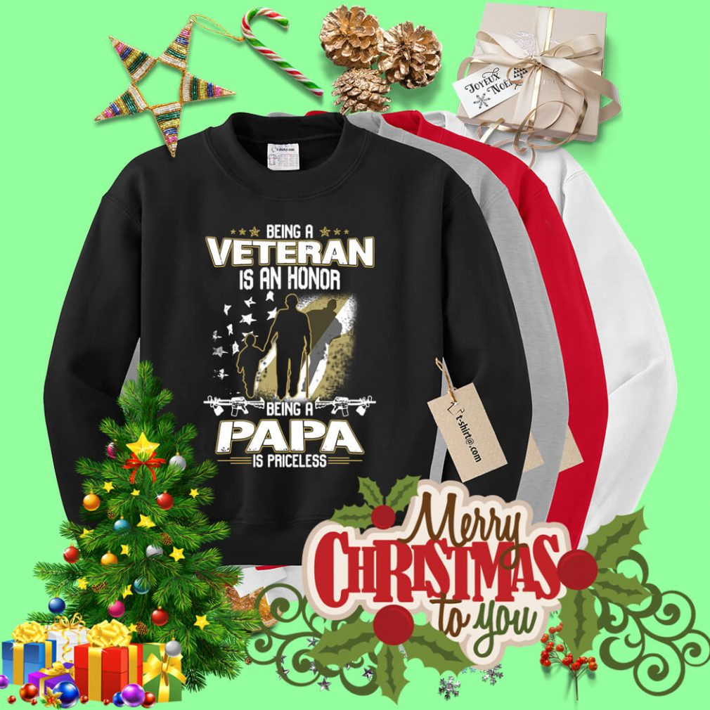 Being a Veteran is an honor being a Papa is priceless Sweater