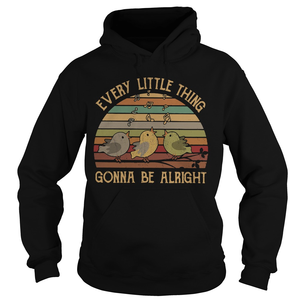 Vintage every little thing gonna be alright Hoodie